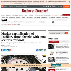 Market capitalisation of ancillary firms shrinks with auto sector slowdown