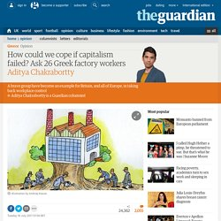 How could we cope if capitalism failed? Ask 26 Greek factory workers
