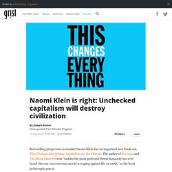 Naomi Klein is right: Unchecked capitalism will destroy civilization