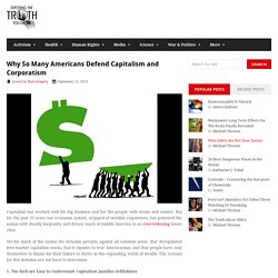 Why So Many Americans Defend Capitalism and Corporatism