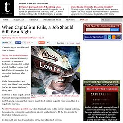 When Capitalism Fails, a Job Should Still Be a Right