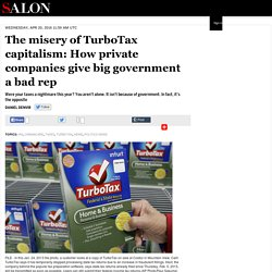 The misery of TurboTax capitalism: How private companies give big government a bad rep