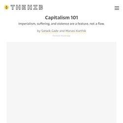 Capitalism 101 - by Satwik Gade and Manasi Karthik