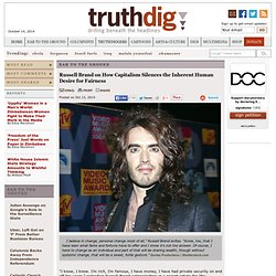 Russell Brand on How Capitalism Silences the Inherent Human Desire for Fairness - Truthdig