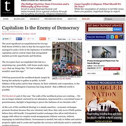Capitalism Is the Enemy of Democracy