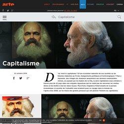 Capitalisme en 6 parties - Arte - 2014
