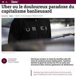 Uber ou le douloureux paradoxe du capitalisme banlieusard