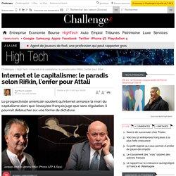 Internet et le capitalisme: le paradis selon Rifkin, l'enfer pour Attali