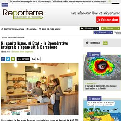 Ni capitalisme, ni Etat - la Coopérative intégrale s'épanouit à Barcelone