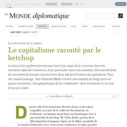 Le capitalisme raconté par le ketchup, par Jean-Baptiste Malet (Le Monde diplomatique, juin 2017)