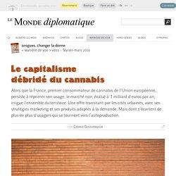 Le capitalisme débridé du cannabis, par Cédric Gouverneur (Le Monde diplomatique, février 2019)