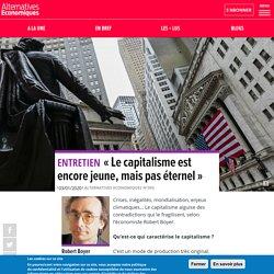 «Le capitalisme est encore jeune, mais pas éternel»