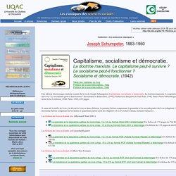 Joseph Schumpeter, Capitalisme, socialisme et démocratie. La doctrine marxiste. Le capitalisme peut-il survivre ? Le socialisme peut-il fonctionner ? Socialisme et démocratie