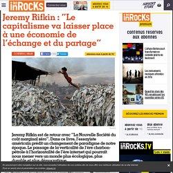 """Jeremy Rifkin : """"Le capitalisme va laisser place à une économie de l'échange et du partage"""""""