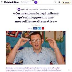 « On ne sapera le capitalisme qu'en lui opposant une merveilleuse alternative»