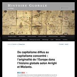 Du capitalisme diffus au capitalisme concentré : l'originalité de l'Europe dans l'histoire globale selon Arrighi et Mielants.