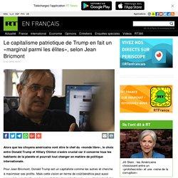 Le capitalisme patriotique de Trump en fait un «marginal parmi les élites», selon Jean Bricmont