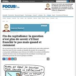 Fin du capitalisme: la question n'est plus de savoir s'il faut franchir le pas mais quand et comment - Info