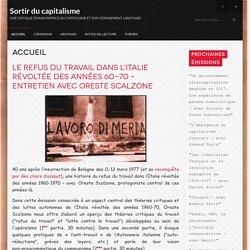 Sortir du capitalisme - Le refus du travail dans l'Italie révoltée des années 60-70 – entretien avec Oreste Scalzone