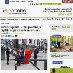 Mathieu Rigouste: «Pour prospérer, le capitalisme joue la carte sécuritaire»