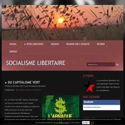 ★ DU CAPITALISME VERT - Socialisme libertaire