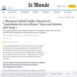 """«Shoshana Zuboff oublie d'inscrire le """"capitalisme de surveillance"""" dans une histoire plus large»"""