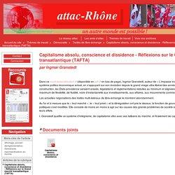 Capitalisme absolu, conscience et dissidence - Réflexions sur le Grand marché transatlantique (TAFTA) - attac-Rhône