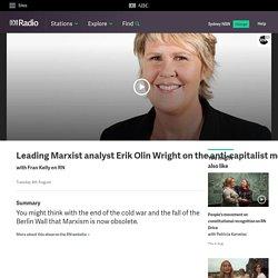 ABC Radio - Leading Marxist analyst Erik Olin Wright on the anti-capitalist movement on RN Breakfast