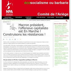 Macron président, l'offensive capitaliste est En Marche ! Construisons les résistances !