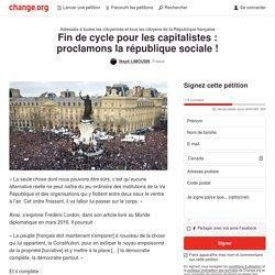 Fin de cycle pour les capitalistes: proclamons la république sociale!