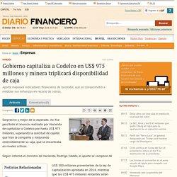 Gobierno capitaliza a Codelco en US$ 975 millones y minera triplicará disponibilidad de caja