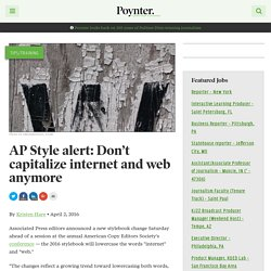 AP Style alert: Don't capitalize internet and web anymore – Poynter