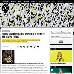 Capitalizing On Curation: Why The New Curators Are Beating The Old