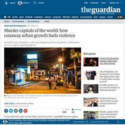 Murder capitals of the world: how runaway urban growth fuels violence