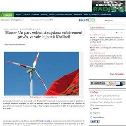 Maroc- Un parc éolien, à capitaux entièrement privés, va voir le jour à Khalladi