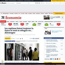Les capitaux fuient toujours la Grèce et vont se réfugier en… Allemagne