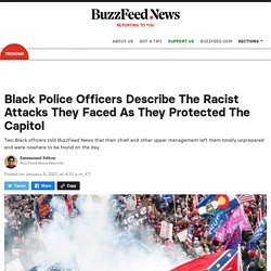 """1/9/21: Black Capitol Police Officers Describe Fighting Off """"Racist Ass Terrorists"""""""