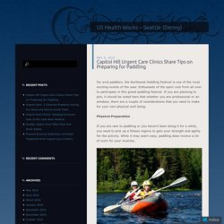 Capitol Hill Urgent Care Clinics Share Tips on Preparing for Paddling