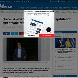 Grèce : Alexis Tsipras propose une capitulation aux créanciers