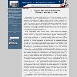 CH X - LA TURQUIE ABROGE LES CAPITULATIONS - LES MÉMOIRES DE L'AMBASSADEUR MORGENTHAU