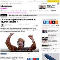 La France capitule-t-elle devant le colonel Kadhafi ? - Monde