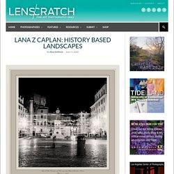 Lana Z Caplan: History Based Landscapes