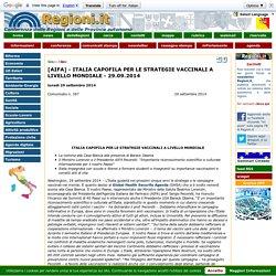 Sanità - [AIFA] - ITALIA CAPOFILA PER LE STRATEGIE VACCINALI A LIVELLO MONDIALE - 29.09.2014 - Regioni.it