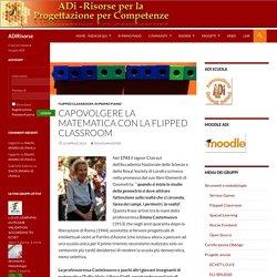 Capovolgere la matematica con la flipped classroom