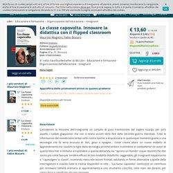La classe capovolta. Innovare la didattica con il flipped classroom - Maurizio Maglioni - Fabio Biscaro - - Libro - Erickson - Le guide Erickson