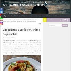 Cappelletti au St Félicien, sauce pistache