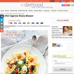 One-Pot Caprese Pasta Dinner Recipe