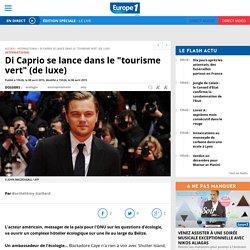"""Di Caprio se lance dans le """"tourisme vert"""" (de luxe)"""