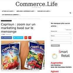 Caprisun : zoom sur un marketing basé sur le mensonge
