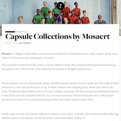 Capsule Collections by Mosaert